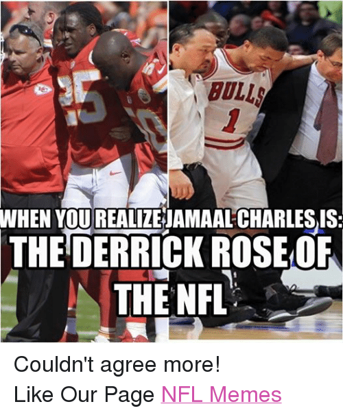 Derrick Rose, Meme, and Memes: BOLLA  WHEN YOUREALIZEJAMAALCHARLESIS  THE DERRICK ROSE OF  THE NFL Couldn't agree more! Like Our Page NFL Memes
