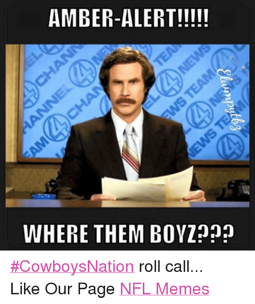 Meme, Memes, and Nfl: AMBER-ALERT!  WHERE THEM BOYZnnn ‪#‎CowboysNation‬ roll call... Like Our Page NFL Memes