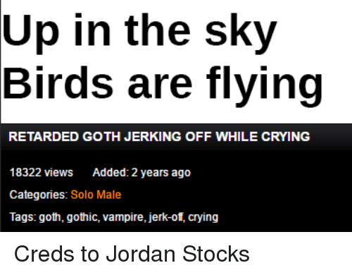 retarded goth jerking off while crying