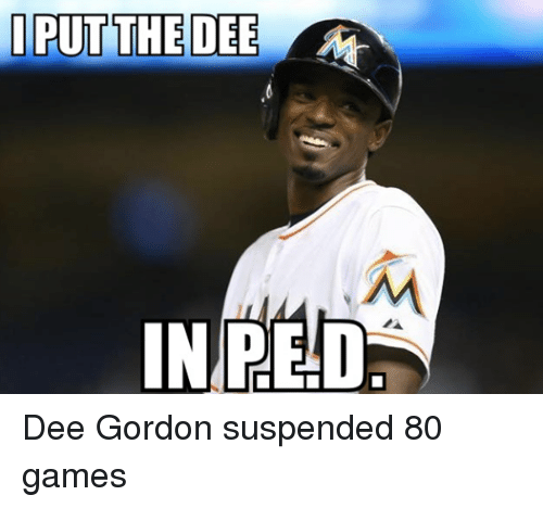 Dee Gordon: I PUT THE DEE  IN REDA Dee Gordon suspended 80 games