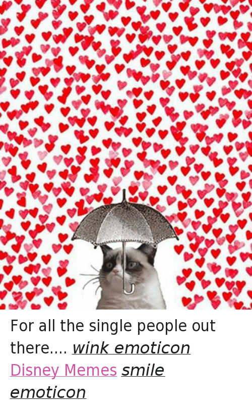 disney memes: U For all the single people out there.... wink emoticon  Disney Memes smile emoticon
