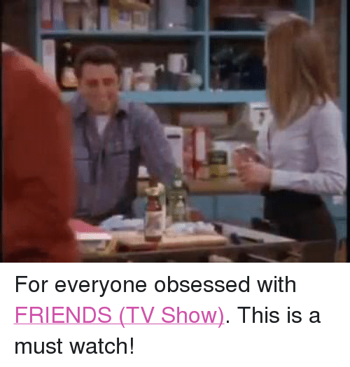 Friends, Friends (TV Show), and Funny: For everyone obsessed with FRIENDS (TV Show). This is a must watch!