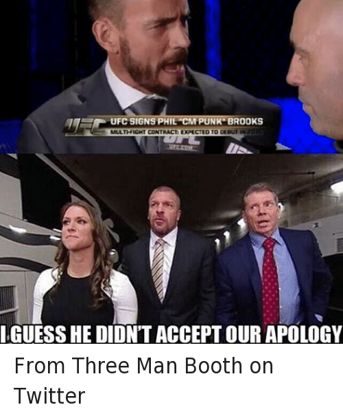 Cm Punk: UFC SIGNS PHIL CM PUNK BROOKS  MULTI-FIGHT CONTRACT: EXPECTED TO DEBUTIN 20  IGUESSHEDILONT ACCEPT OUR APOLOGY From Three Man Booth on Twitter