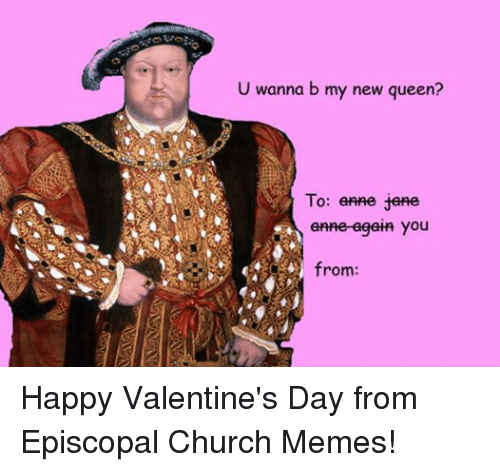 happy valentines day homeless memes - U Wanna B My New Queen To Anne Jane You From Happy