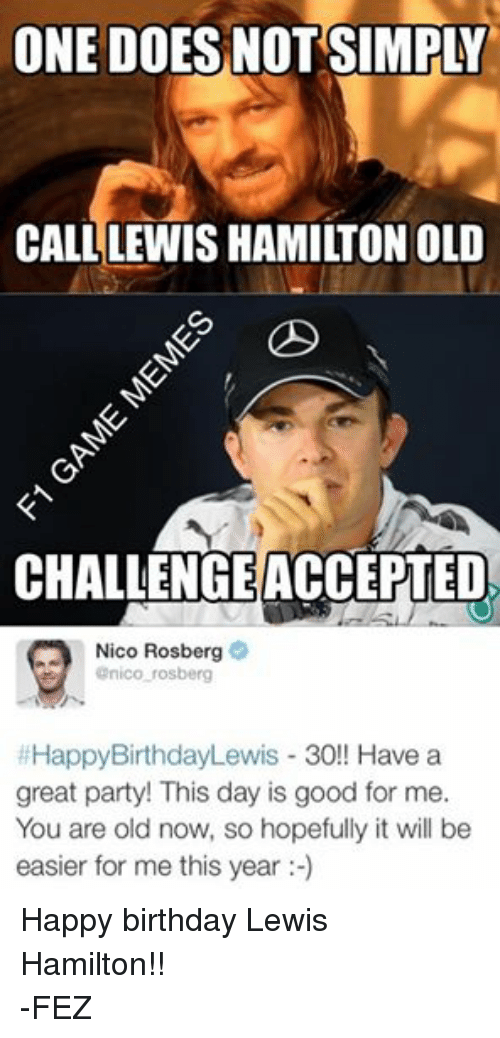 ONE DOES NOT SIMPY CALL LEWIS HAMILTON OLD ...