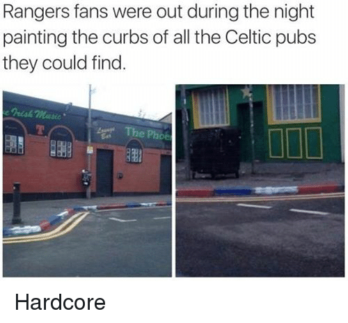 Celtic: Rangers fans were out during the night  painting the curbs of all the Celtic pubs  they could find. Hardcore