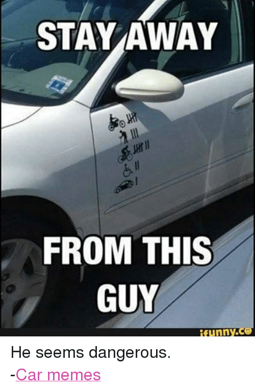 STAY AWAY FROM THIS GUY Funny He Seems Dangerous -Car