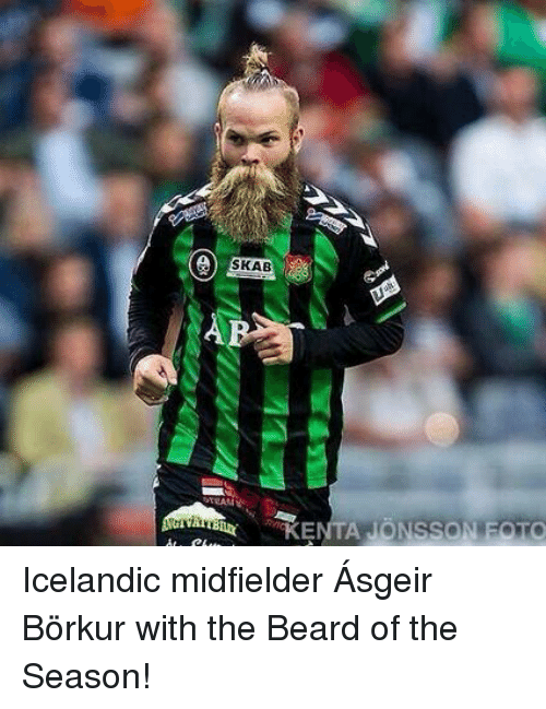 Beard, Soccer, and Iceland: GI  MAN  KENTANONISSONIECTO Icelandic midfielder Ásgeir Börkur with the Beard of the Season!