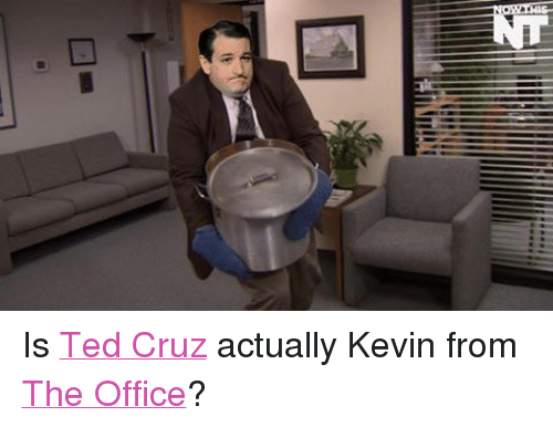 Ted, Ted Cruz, and The Office: HIG- Is Ted Cruz actually Kevin from The Office?