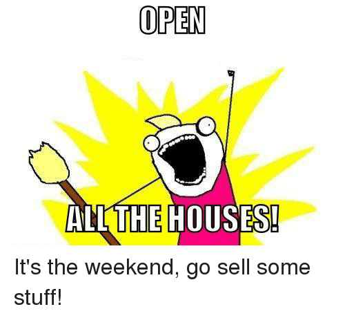 Selling Weekend: OPEN ALL THE HOUSES! It's The Weekend Go Sell Some Stuff