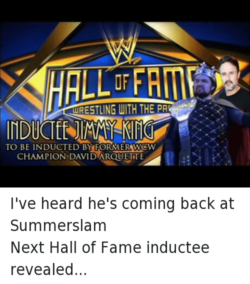 David Arquette: URESTLING WITH THE PA  TO BE  INDUCTED BY FORMERSWCW  CHAMPION DAVID ARQUETTE I've heard he's coming back at SummerslamNext Hall of Fame inductee revealed...