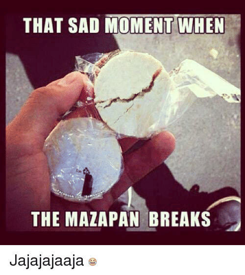 THAT SAD MOMENT WHEN THE MAZAPAN BREAKS Jajajajaaja