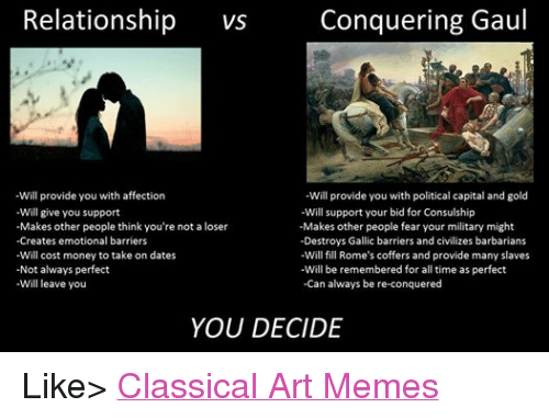 Dating Meme  Conquering Gaul Relationship VS  Will Provide You     Dating  Meme  and Memes  Conquering Gaul Relationship VS  Will provide you with