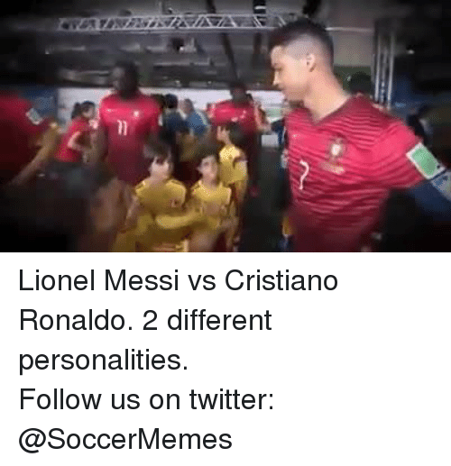 Cristiano Ronaldo, Soccer, and Twitter: Lionel Messi vs Cristiano Ronaldo. 2 different personalities. Follow us on twitter: @SoccerMemes