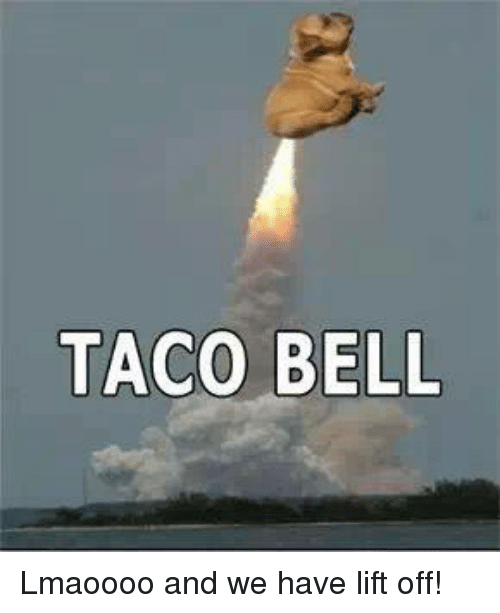 Mexican Word of the Day: TACO BELL Lmaoooo and we have lift off!