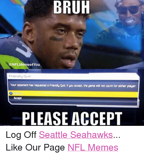 Facebook Log Off Seattle Seahawks Like Our 80df81 🔥 25 best memes about gaming, memes, and seattle seahawks,Seahawks Game Day Meme