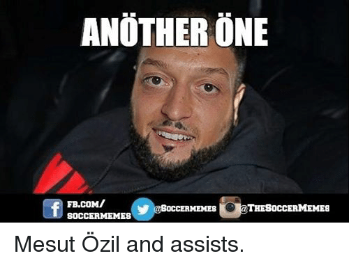 Another One, Another One, and Meme: ANOTHER ONE  THESOCCERMEMES  OCCERMEMES  SOCCER MEMES Mesut Özil and assists.