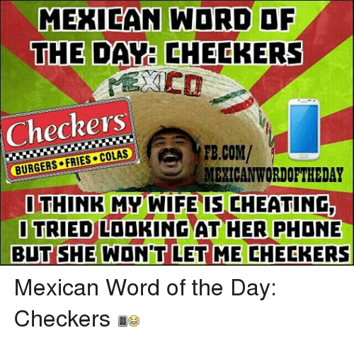 Think Mexican: Funny Mexican Word Of The Day Memes Of 2016 On SIZZLE
