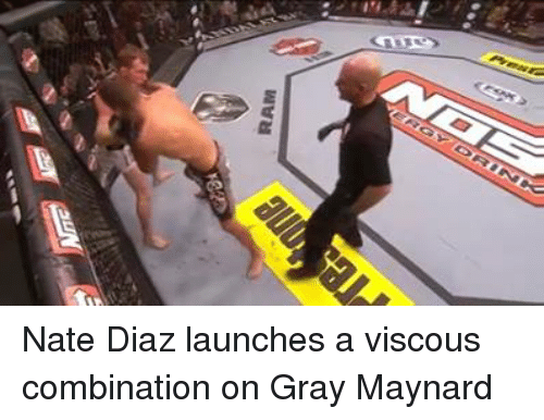 Nate Diaz, Rams, and Mma: RAM  DFI Na Nate Diaz launches a viscous combination on Gray Maynard
