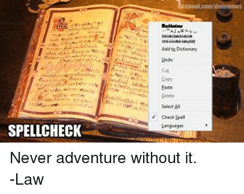DnD: a dar  SPELLCHECK  cebook.com/dndmemes  Add to Dictionary  Undo  Cut  Copy  Paste  Delete  Select All  Check Spell  Languages Never adventure without it. -Law