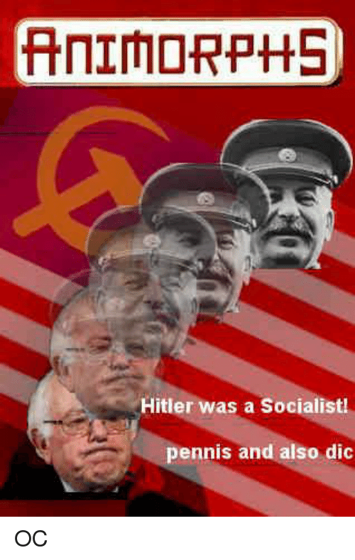 Hitler, Dank Memes, and Ocs: Hitler was a socialistu  pennis and also dic OC