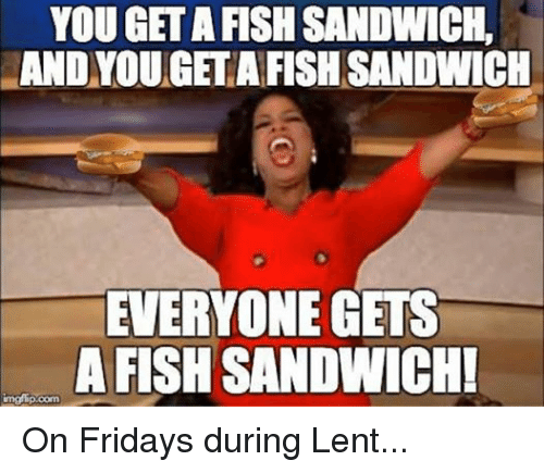You Get Fish Sandwich And Yougetafish Sandwich Everyone