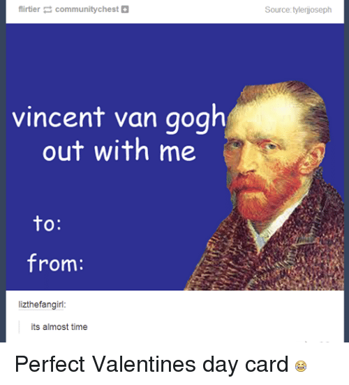 Community, Funny, and Tumblr: community chest  a  flirtier  vincent van gogh  out with me  to  from:  lizthefangirl:  its almost time  Source: tylerijoseph Perfect Valentines day card