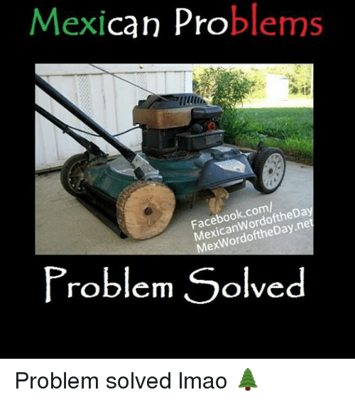 Mexican Problems Facebook 135 Funny Mexic...