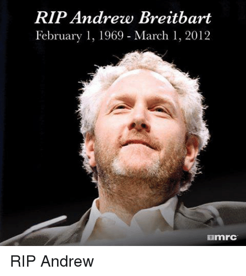 Conservative, Breitbart, and Andrew Breitbart: RIP Andrew Breitbart  February 1, 1969 March 1, 2012  mnrC RIP Andrew