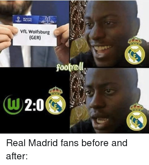 Real Madrid, Soccer, and Wolfsburg: VfL Wolfsburg  (GER)  footrell Real Madrid fans before and after:
