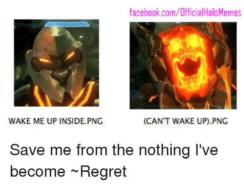 Wake me up inside png facebook com officialhalomemes can t wake up