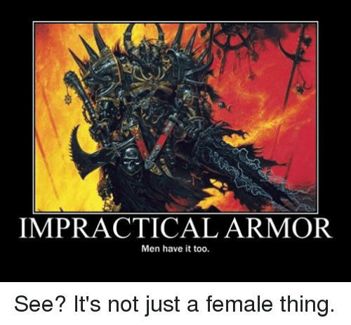 DnD, Seeing, and Too: IMPRACTICAL ARMOR  Men have it too See? It's not just a female thing.