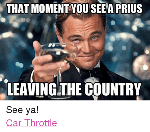 Facebook See ya Car Throttle c937c3 that moment you see a prius leaving the country see ya! car throttle
