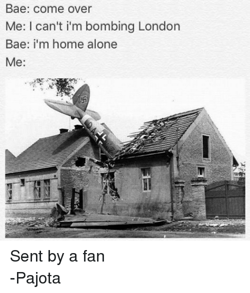 Bae come over me i can 39 t i 39 m bombing london bae i 39 m home for Home by m