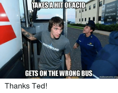 Coast Guard: AHITOFA  HONOR  RESPECT  DEVOTION  DUY  GETS ON THEWRONG BUS,  makeameme org Thanks Ted!