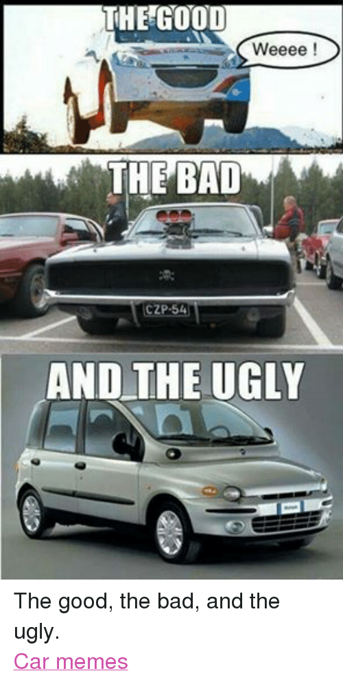 the good weeee the bad czp 54 and the ugly the very ugly car memes bad meme on me me. Black Bedroom Furniture Sets. Home Design Ideas