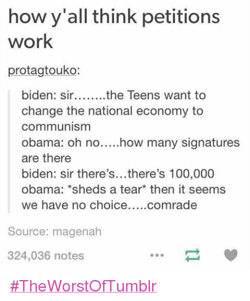Funny Work Meme Tumblr : How y all think petitions work protagtouko biden sir the