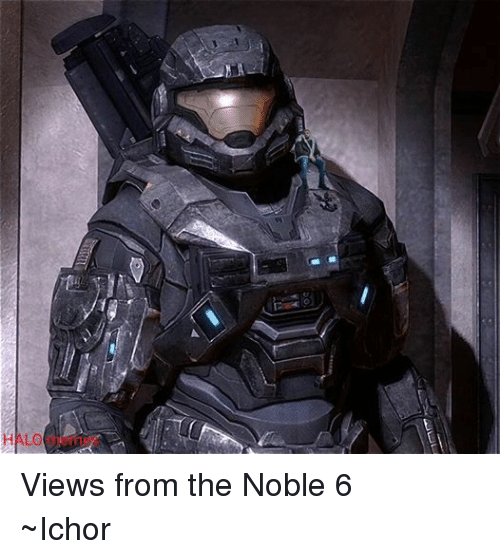 Halo, Noble, and  Views: 17  U  ALO Views from the Noble 6 ~Ichor