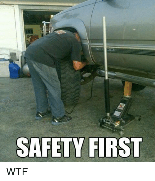 mechanic: SAFETY FIRST WTF