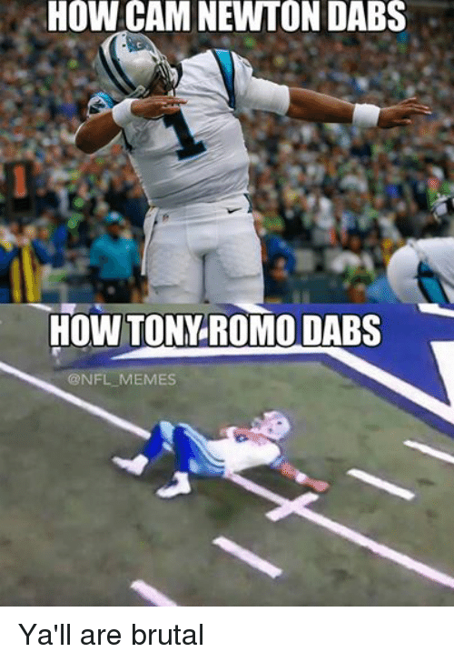 Facebook Yall are brutal b0d47d how cam newton dabs how tonn romo dabs memes ya'll are brutal