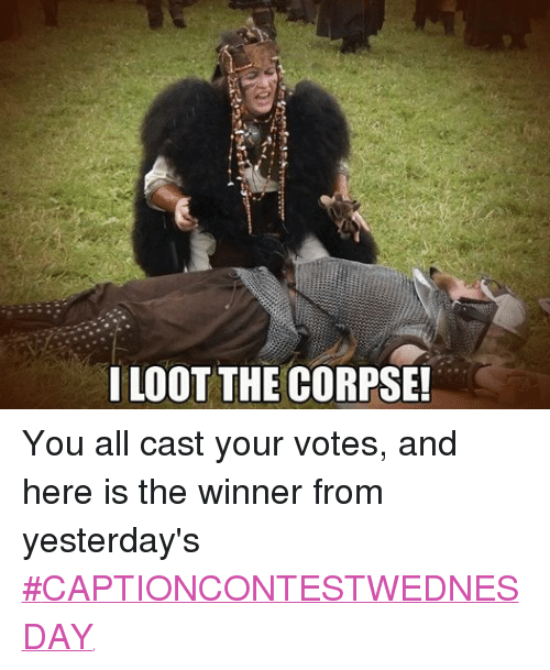 DnD: I LOOT THE CORPSE! You all cast your votes, and here is the winner from yesterday's ‪#‎CAPTIONCONTESTWEDNESDAY‬