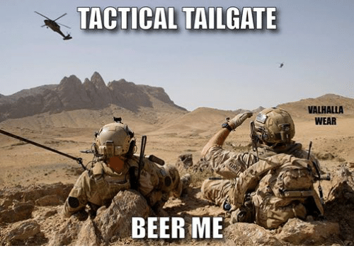 tailgater: TACTICAL TAILGATE  BEER ME  VALHALLA  WEAR