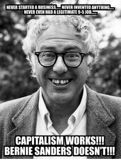 Bernie Sanders, Business, and Jobs: NEVER STARTEDA BUSINESS. NEVER INVENTED ANYTHING..  NEVER EVEN HADALEGITIMATE 9-5 JOB  CAPITALISMWORKS!!!  BERNIE SANDERS DOESNT!!!