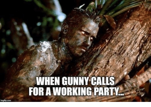 Party, Work, and Military: WHEN GUNNY CALLS  FOR A WORKING PARTY