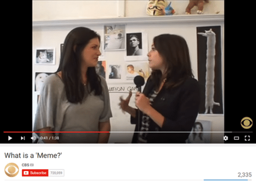 What Is A Memes: 0:41 /1:38  What is a Meme?  CBS  a  Subscribe  720,059  ATION  2,335