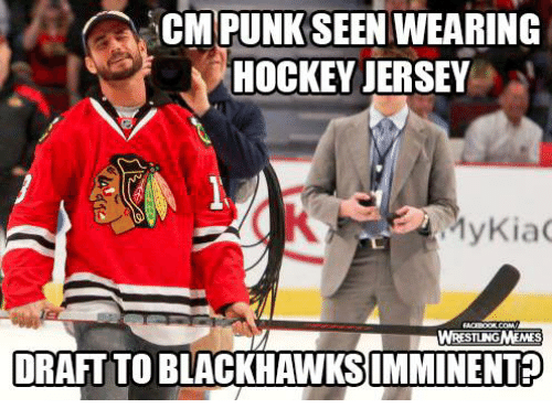 Cm Punk: CM PUNK SEEN WEARING  HOCKEY JERSEY  Kia  WRESTLING MEMES  DRAFT TO IMMINENT