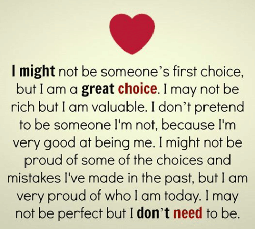 I Might Not Be Someone's First Choice but I Am a Great ...