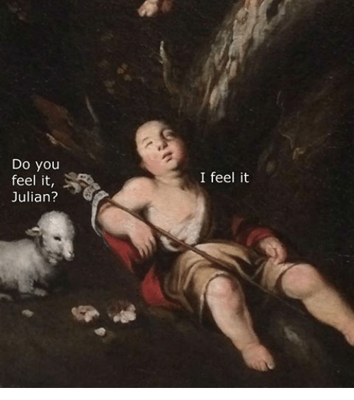 Classical Art, Feelings, and Feeling-It: Do you  feel it  Julian?  I feel it