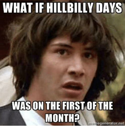 Facebook cde086 what if hillbilly days on the first of the month? umanegenerator net