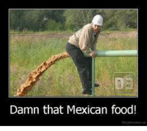 Mexican Word of the Day: Damn that Mexican food!